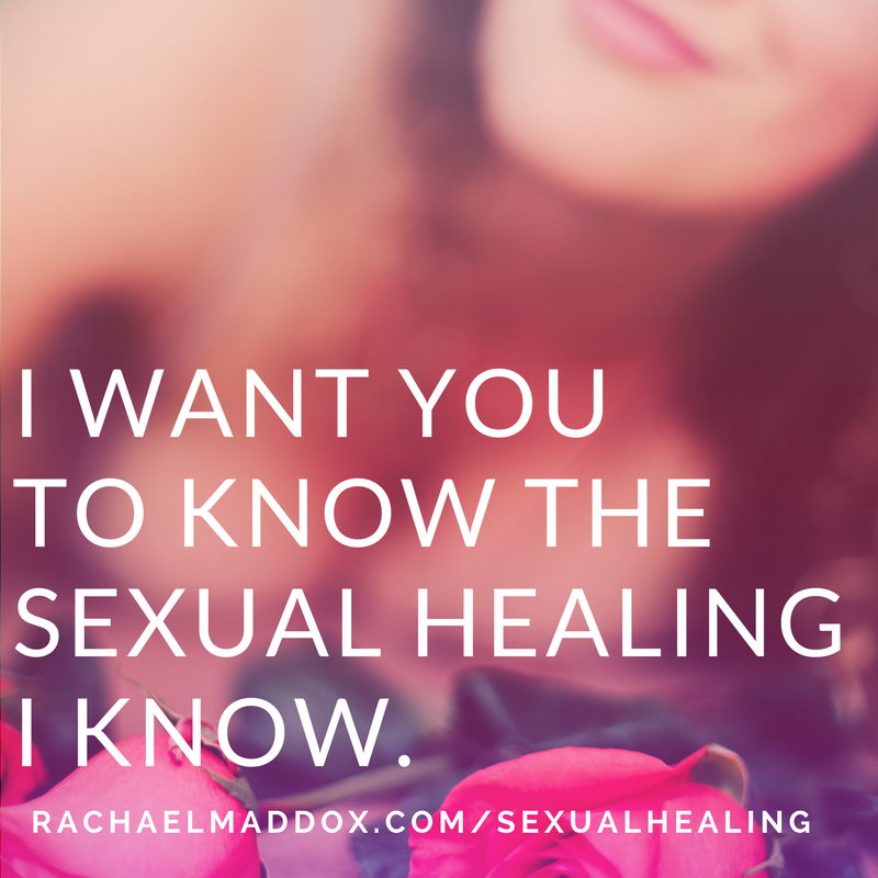 I want you to know the sexual healing I know.